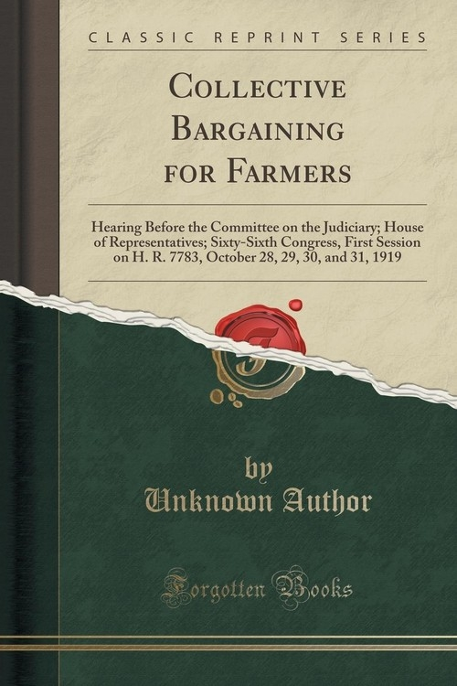 Collective Bargaining for Farmers Author Unknown