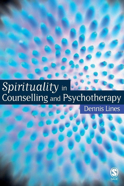 Spirituality in Counselling and Psychotherapy Lines Dennis