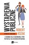 Wystąpienia publiczne. 4-godzinna sesja coachinowa, która przygotuje Kozak Robert