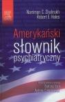 Amerykański słownik psychiatryczny  Shahrokh Narriman C., Hales Robert E.