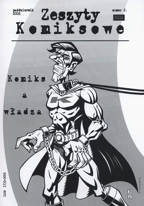 Zeszyty komiksowe 8. Komiks a władza Praca Zbiorowa