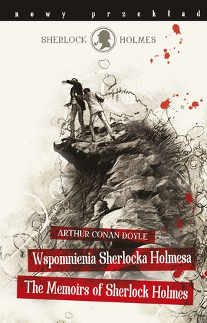 Sherlock Holmes. Wspomnienia Sherlocka Holmesa / The Memoirs of Sherlock Holmes Arthur Conan Doyle