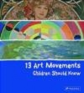 13 Art Movements Children Should Know Brad Finger