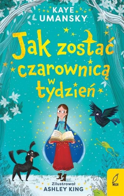 Jak zostać czarownicą w tydzień T.1 Kaye Umansky, Anna Błasiak