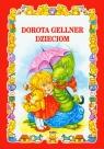 Dorota Gellner dzieciom Gellner Dorota
