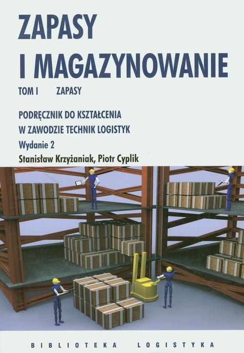 Zapasy i magazynowanie Tom 1 Zapasy Krzyżaniak Stanisław, Cyplik Piotr