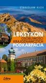 Leksykon Osobliwości Krajoznawczych Podkarpacia Kłos Stanisław