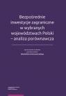 Bezpośrednie inwestycje zagraniczne w wybranych województwach Polski - analiza