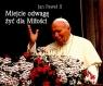 Miejcie odwagę żyć dla Miłości. Perełka papieska 4