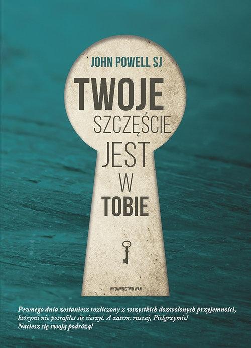 Twoje szczęście jest w Tobie Powell John