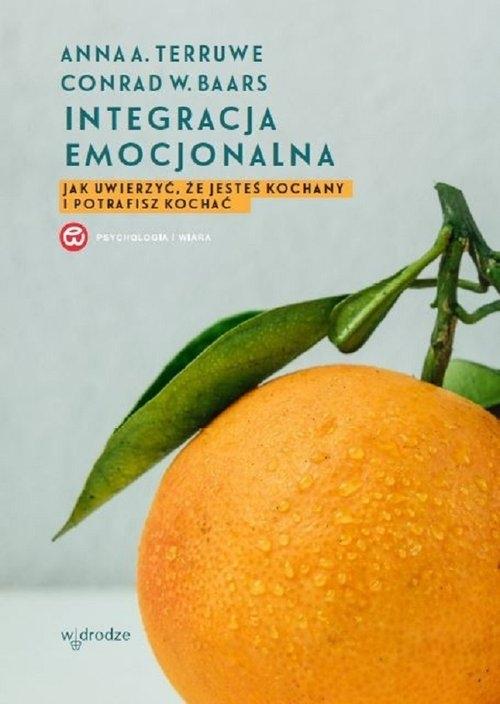 Integracja emocjonalna Terruwe Anna A., Baars Conrad D.