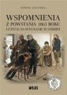 Wspomnienia z Powstania 1863 roku i z życia na wygnaniu w Syberyi