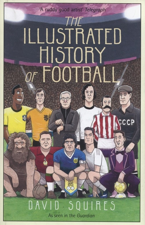 The Illustrated History of Football Squires David