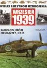 Wielki Leksykon Uzbrojenia Wrzesień 1939 Samoloty które nie zdążyły Mazur Wojciech
