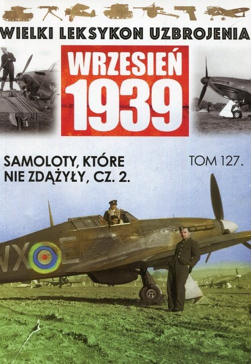 Wielki Leksykon Uzbrojenia Wrzesień 1939 Samoloty które nie zdążyły Część 2 Mazur Wojciech