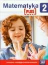 Matematyka Plus. Klasa 2. Ćwiczenia rozwijające zainteresowania matematyczne - Szkoła podstawowa 1-3. Reforma 2017