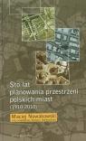Sto lat planowania przestrzeni polskich miast (1910-2010) Nowakowski Maciej, Bańkowska Barbara