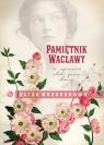 Pamiętnik Wacławy Ze wspomnień młodej panny Orzeszkowa Eliza