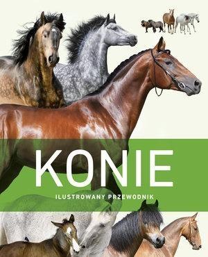 Konie. Ilustrowany przewodnik praca zbiorowa