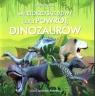 Świętokrzyskie dziwy czyli powrót dinozaurów