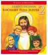 Kochamy Pana Jezusa. Ćwiczenia do klasy 2 szkoły podstawowej