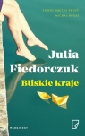 Bliskie kraje Fiedorczuk Julia