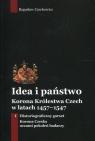 Idea i państwo. Korona Królestwa Czech w latach 1457-1547. Tom 1