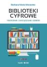 Biblioteki cyfrowe tworzenie zarządzanie odbiór
