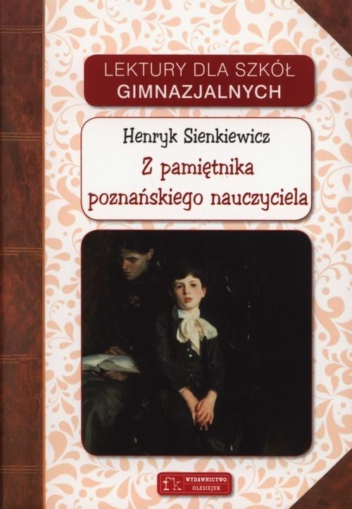 Z pamiętnika poznańskiego nauczyciela Sienkiewicz Henryk