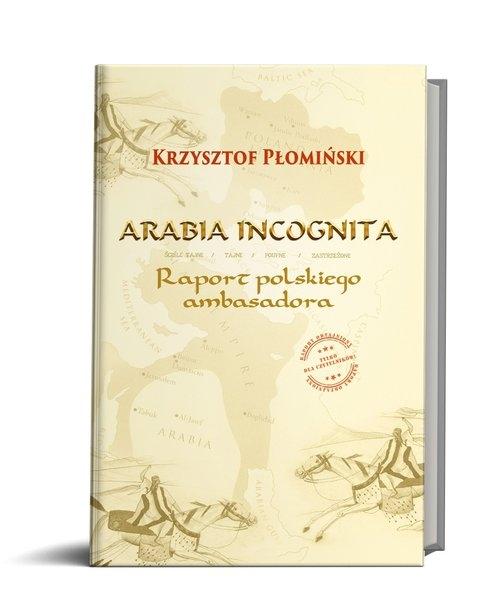 Arabia Incognita Płomiński K.
