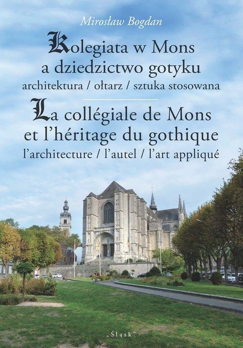 Kolegiata w Mons a dziedzictwo gotyku Bogdan Mirosław