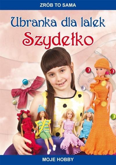 Ubranka dla lalek Szydełko Guzowska Beata