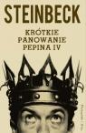 Krótkie panowanie Pepina IV  Steinbeck John