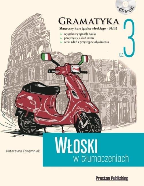 Włoski w tłumaczeniach Gramatyka Część 3 Foremniak Katarzyna