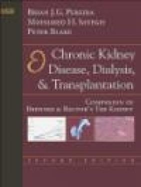 Chronic Kidney Disease Dialysis Brian J.G. Pereira, Mohamed H. Sayegh, Peter Blake