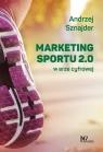 Marketing sportu 2.0 w erze cyfrowej Sznajder Andrzej
