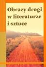 Obrazy drogi w literaturze i sztuce