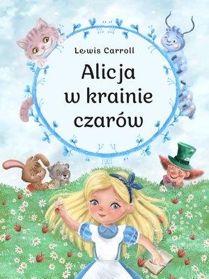 Alicja w krainie czarów Lewis Caroll