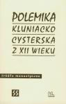 Polemika kluniacko - cysterska  z XII wieku
