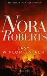 Lasy w płomieniach Roberts Nora