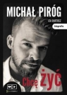 Chcę żyć  (Audiobook)  Piróg Michał, Bartosz Iza