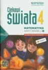 Ciekawi świata 4 Matematyka Zeszyt ćwiczeń Część 1