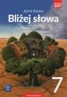 Bliżej słowa. Język polski.Podręcznik. Klasa 7. Szkoła podstawowa