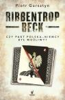 Ribbentrop-Beck Czy pakt Polska-Niemcy był możliwy?