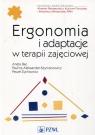 Ergonomia i adaptacje w terapii zajęciowej Bac Aneta, Aleksander-Szymanowicz Paulina, Żychowicz Paweł