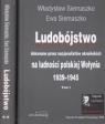Ludobójstwo dokonane przez nacjonalistów ukraińskich na ludności polskiej Wołynia Tom 1-2