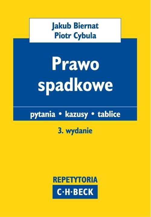 Prawo spadkowe Pytania kazusy tablice Biernat Jakub, Cybula Piotr