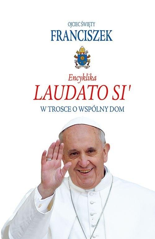 Encyklika Laudato Si' Ojciec Święty Franciszek