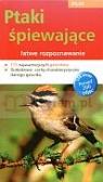 Atlas. Ptaki śpiewające - łatwe rozpoznawanie praca zbiorowa
