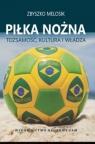 Piłka nożna Tożsamość, kultura i władza Melosik Zbyszko
